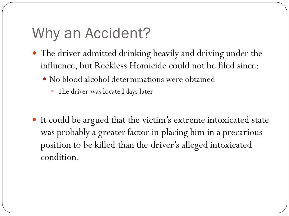 Why an Accident.