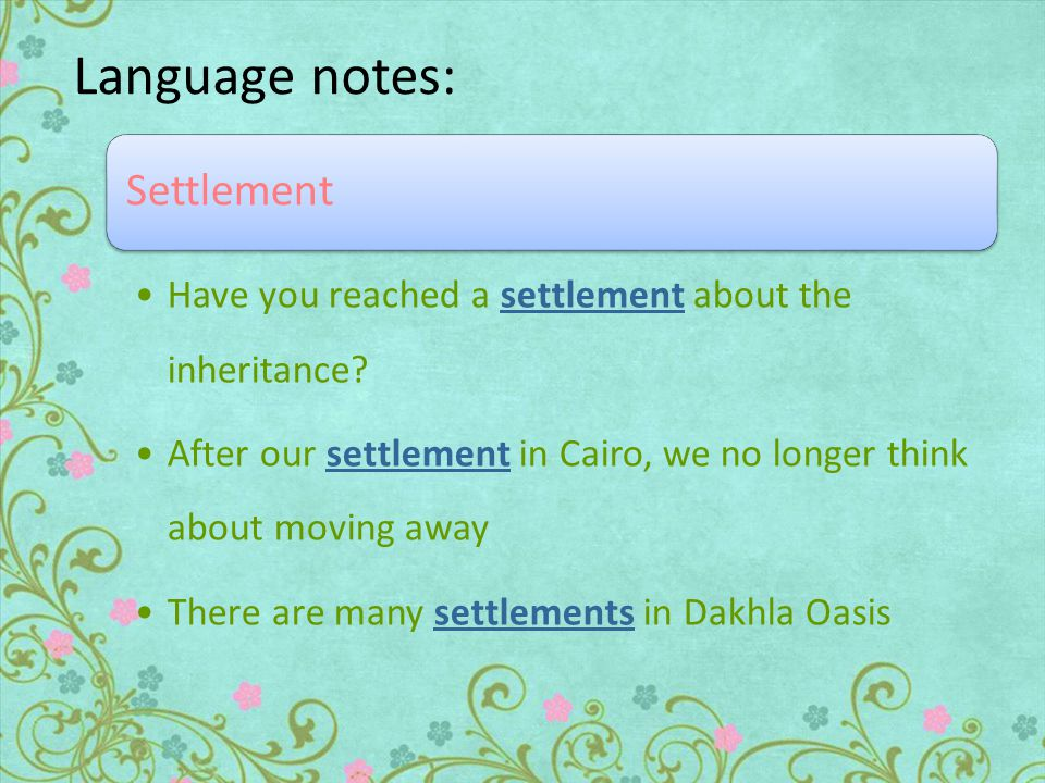 Language notes: Settlement Have you reached a settlement about the inheritance.