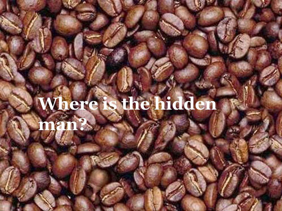 Where is the hidden man