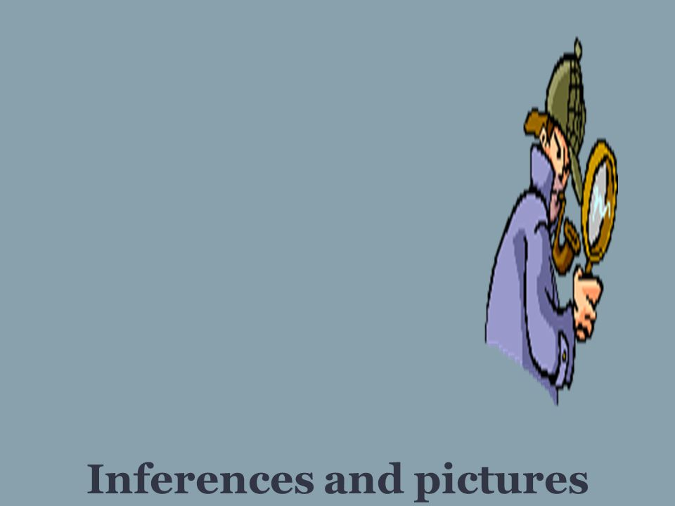 Inferences and pictures