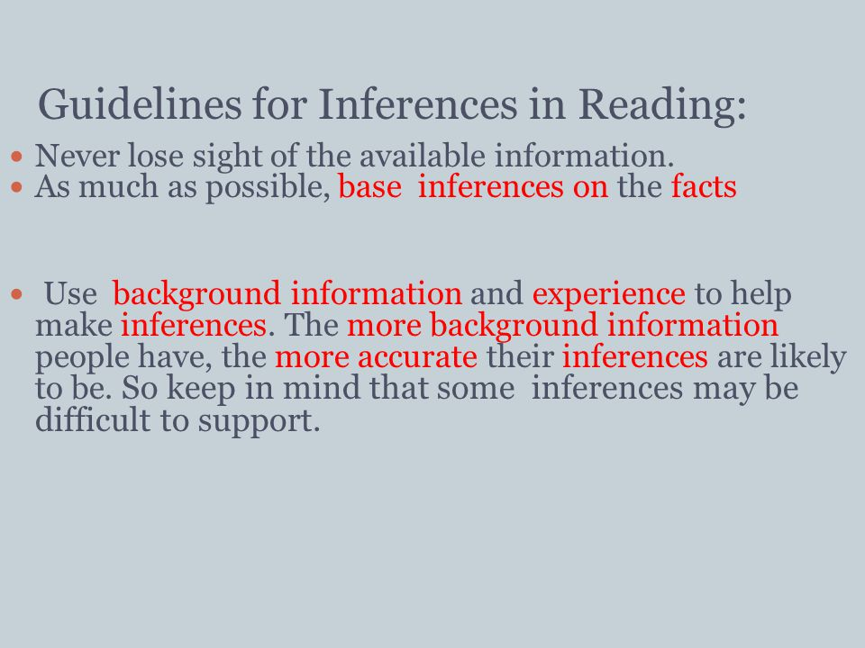 65 Guidelines for Inferences in Reading: Never lose sight of the available information.