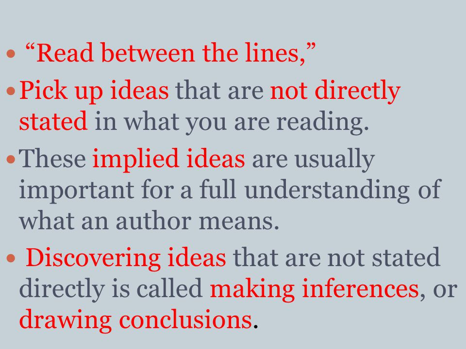 67 Read between the lines, Pick up ideas that are not directly stated in what you are reading.