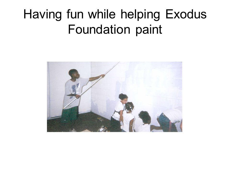 Having fun while helping Exodus Foundation paint