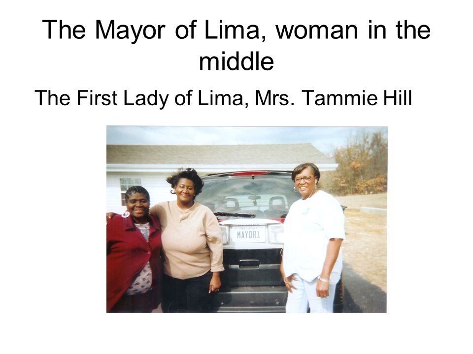 The Mayor of Lima, woman in the middle The First Lady of Lima, Mrs. Tammie Hill