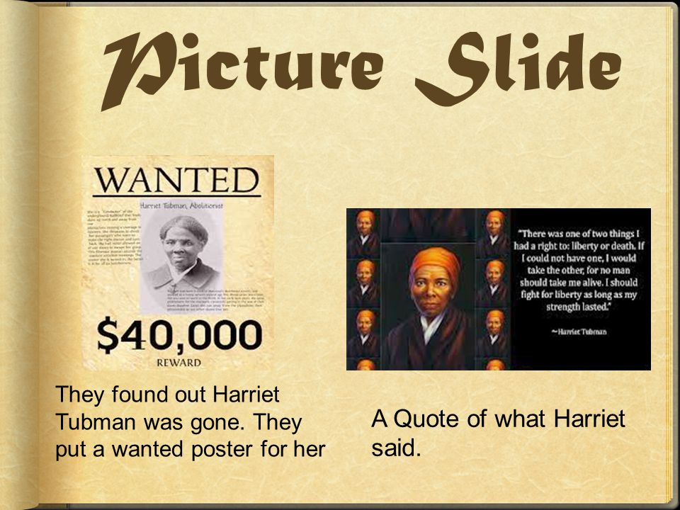 They found out Harriet Tubman was gone.