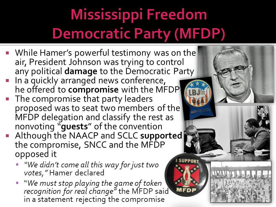  While Hamer's powerful testimony was on the air, President Johnson was trying to control any political damage to the Democratic Party  In a quickly