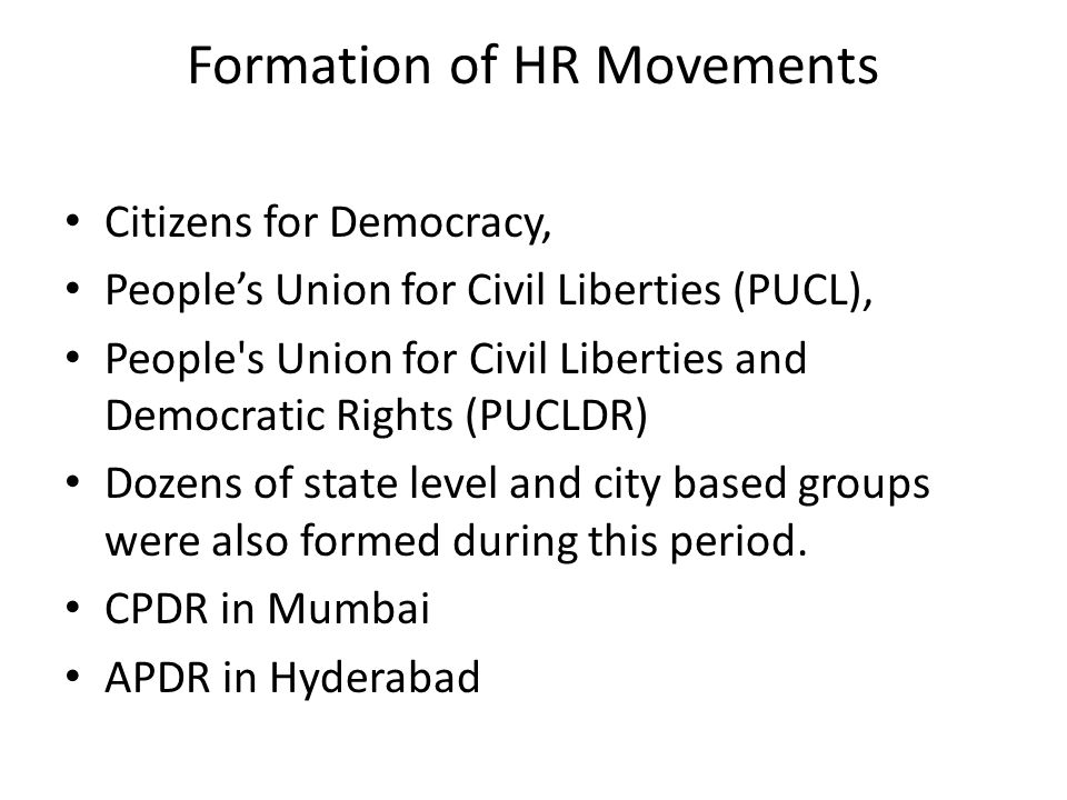 Formation of HR Movements Citizens for Democracy, People's Union for Civil Liberties (PUCL), People's Union for Civil Liberties and Democratic Rights