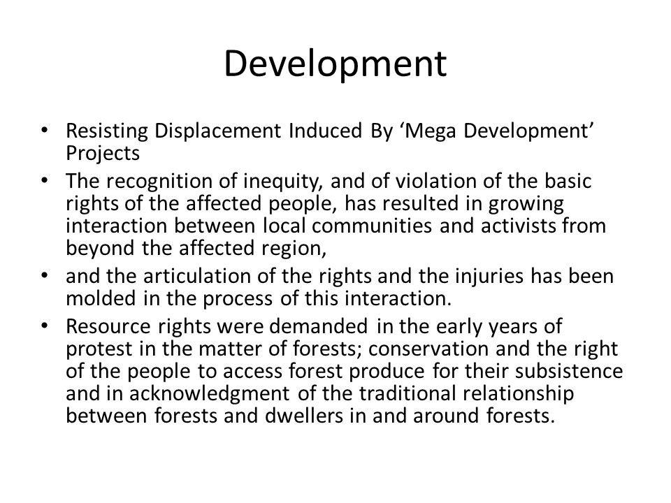 Development Resisting Displacement Induced By 'Mega Development' Projects The recognition of inequity, and of violation of the basic rights of the aff