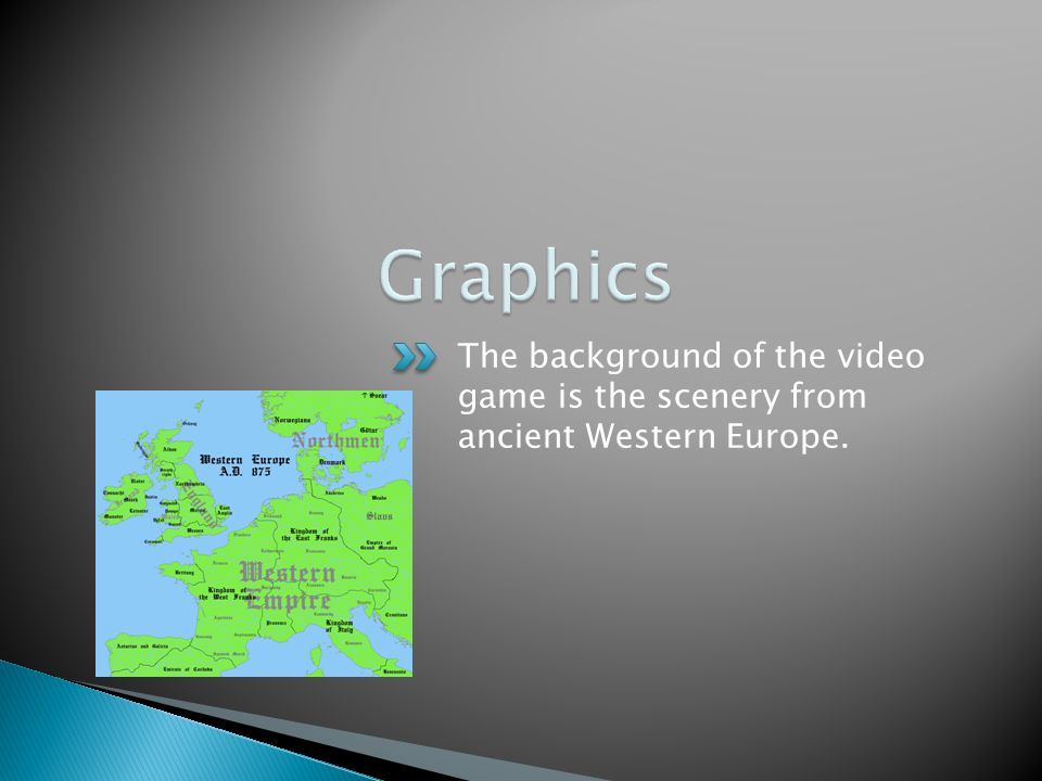 The background of the video game is the scenery from ancient Western Europe.