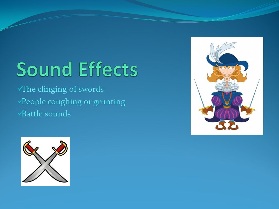 The clinging of swords People coughing or grunting Battle sounds