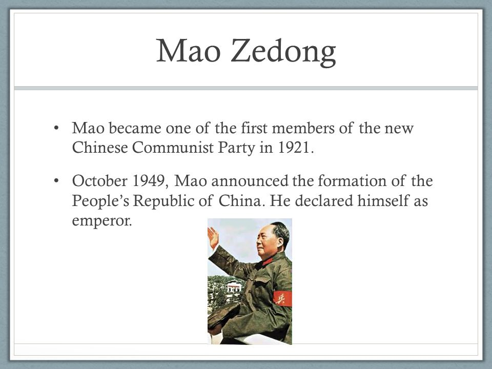 Mao Zedong Mao became one of the first members of the new Chinese Communist Party in 1921. October 1949, Mao announced the formation of the People's R
