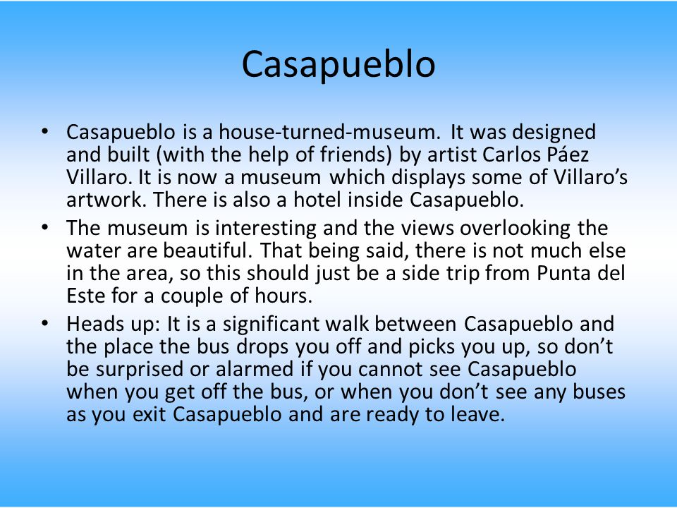 Casapueblo Casapueblo is a house-turned-museum.