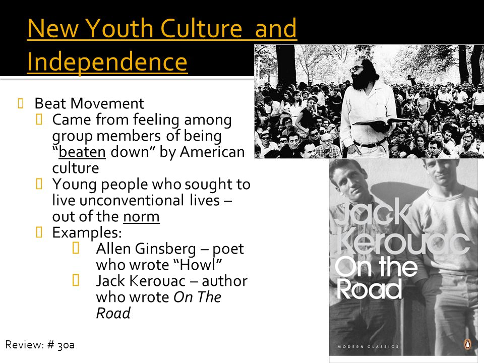 "New Youth Culture and Independence Beat Movement  Came from feeling among group members of being ""beaten down"" by American culture  Young people who"