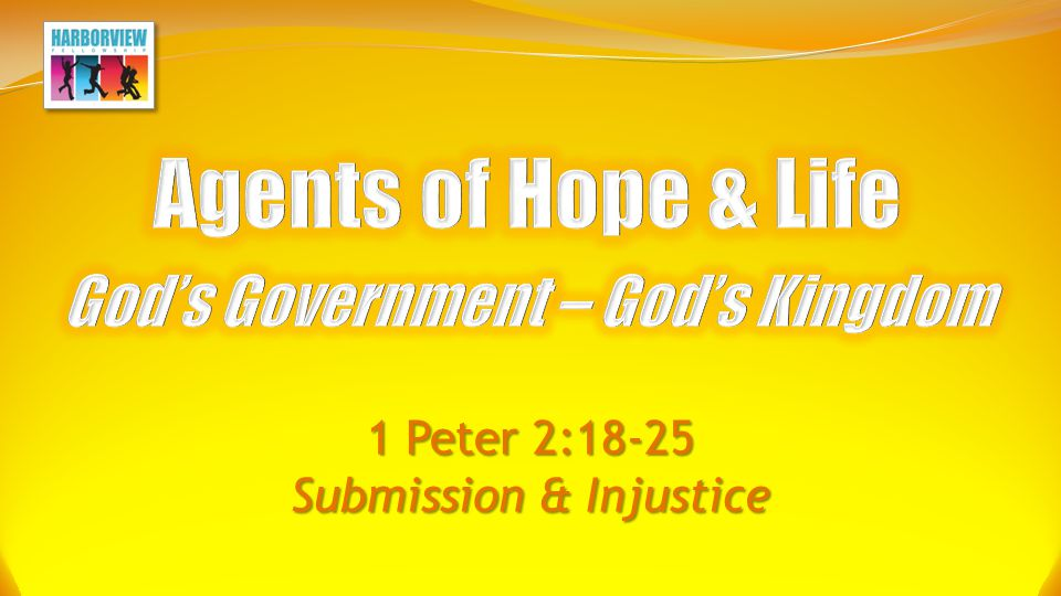 1 Peter 2:18-25 Submission & Injustice