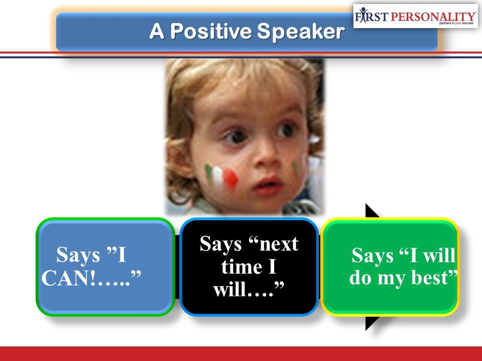 A Positive Speaker
