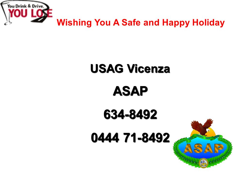 Wishing You A Safe and Happy Holiday USAG Vicenza ASAP634-8492 0444 71-8492