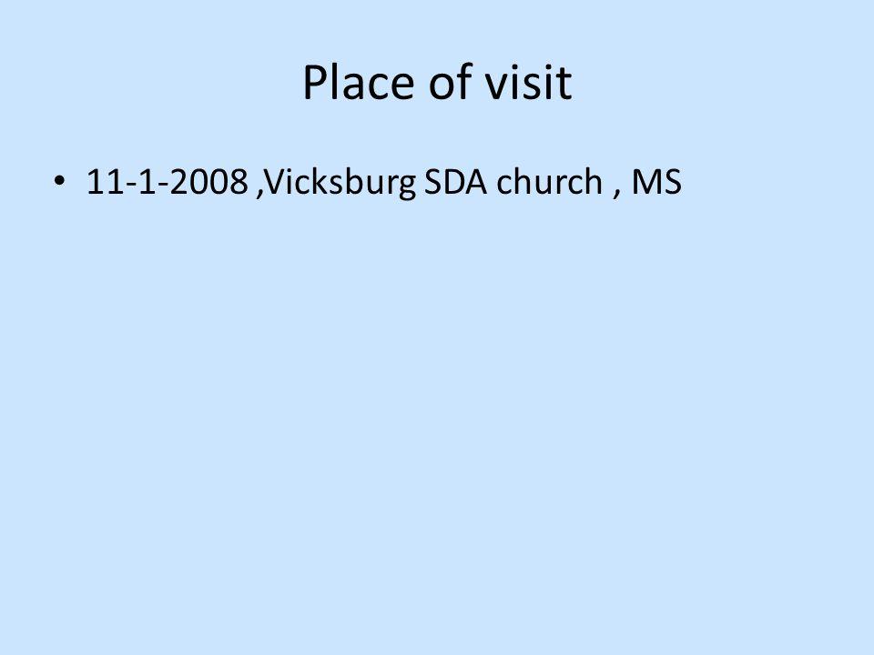 Place of visit 11-1-2008,Vicksburg SDA church, MS