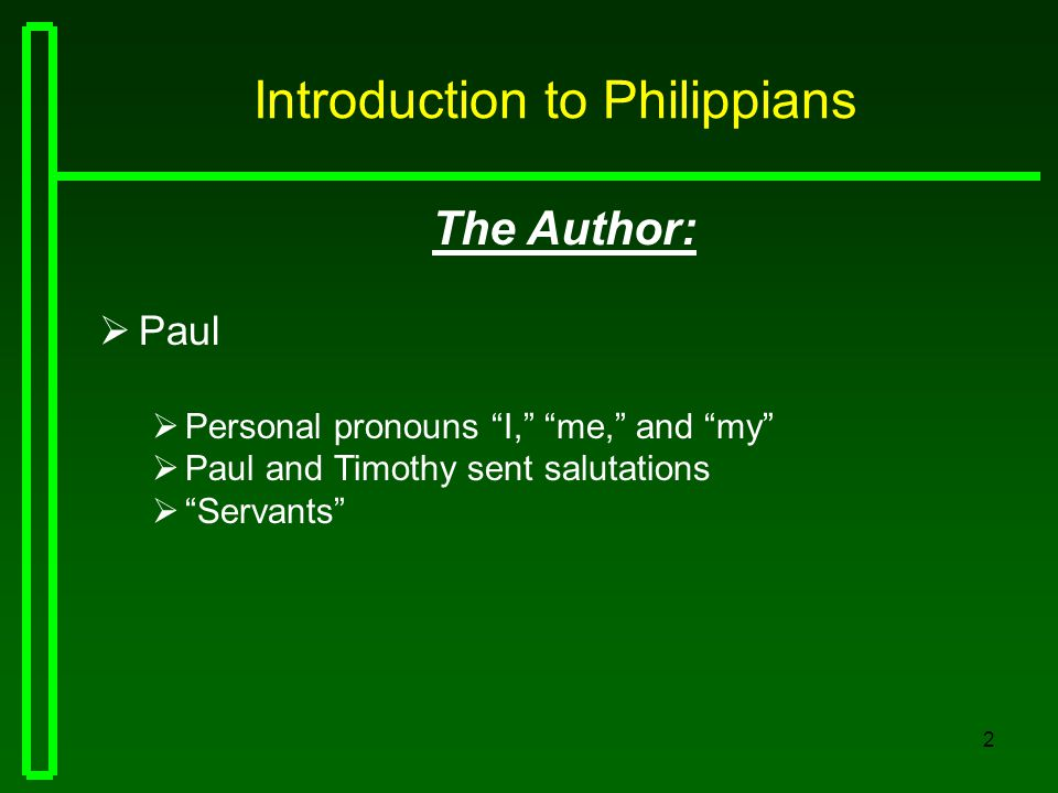 3 Introduction to Philippians The Recipients:  Saints  Elders  Deacons To all the saints in Christ Jesus who are in Philippi, with the bishops and deacons (1:1) }.}.