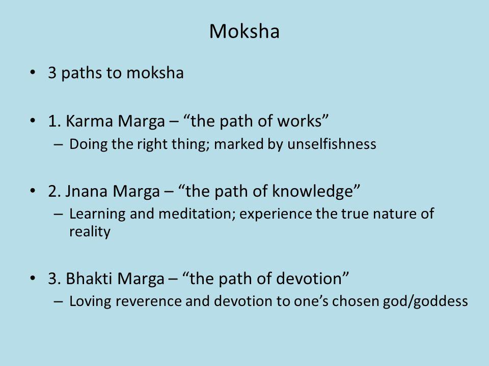 Moksha 3 paths to moksha 1.