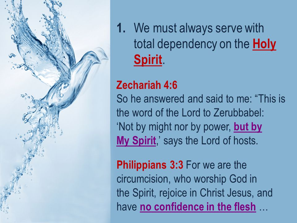 Zechariah 4:6 So he answered and said to me: This is the word of the Lord to Zerubbabel: 'Not by might nor by power, but by My Spirit,' says the Lord of hosts.