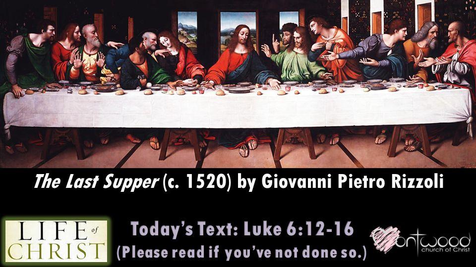The Last Supper (c. 1520) by Giovanni Pietro Rizzoli