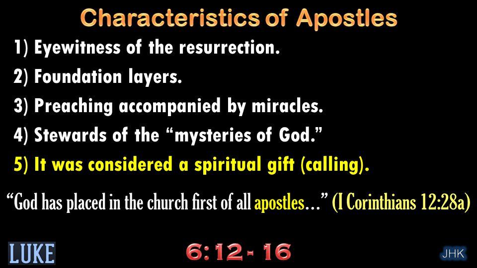 1) Eyewitness of the resurrection. 2) Foundation layers.