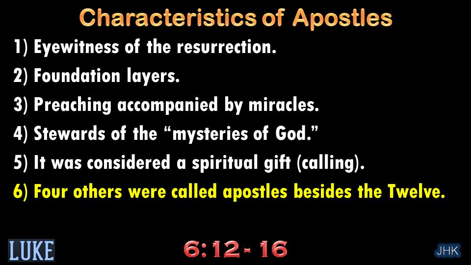 """1) Eyewitness of the resurrection. 2) Foundation layers. 3) Preaching accompanied by miracles. 4) Stewards of the """"mysteries of God."""" 5) It was consid"""