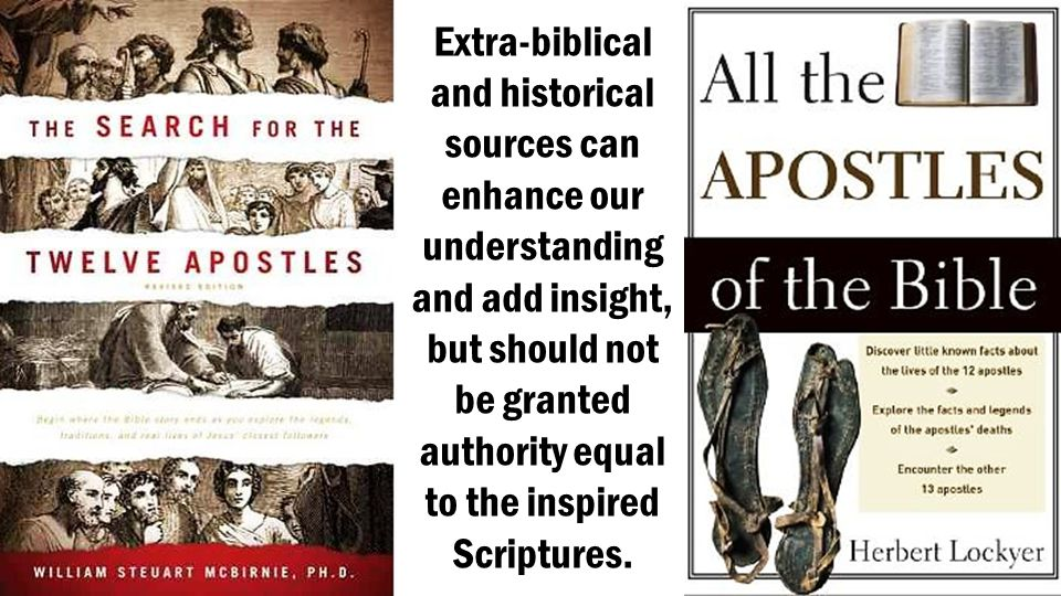 Extra-biblical and historical sources can enhance our understanding and add insight, but should not be granted authority equal to the inspired Scriptu