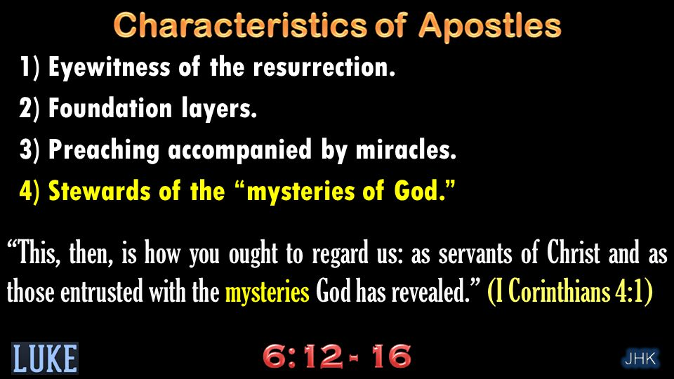 """1) Eyewitness of the resurrection. 2) Foundation layers. 3) Preaching accompanied by miracles. 4) Stewards of the """"mysteries of God."""" """"This, then, is"""