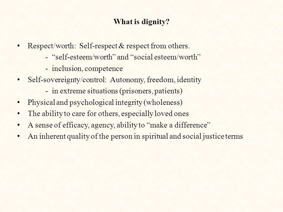 """Respect/worth: Self-respect & respect from others. - """"self-esteem/worth"""" and """"social esteem/worth"""" - inclusion, competence Self-sovereignty/control: A"""