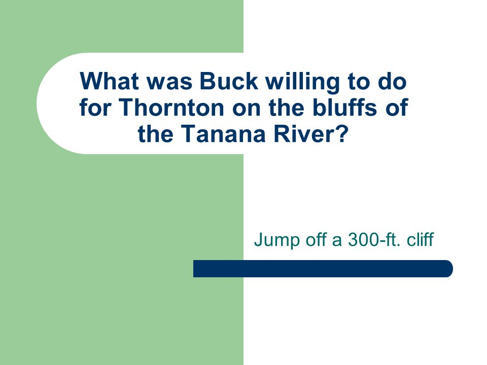 What was Buck willing to do for Thornton on the bluffs of the Tanana River.
