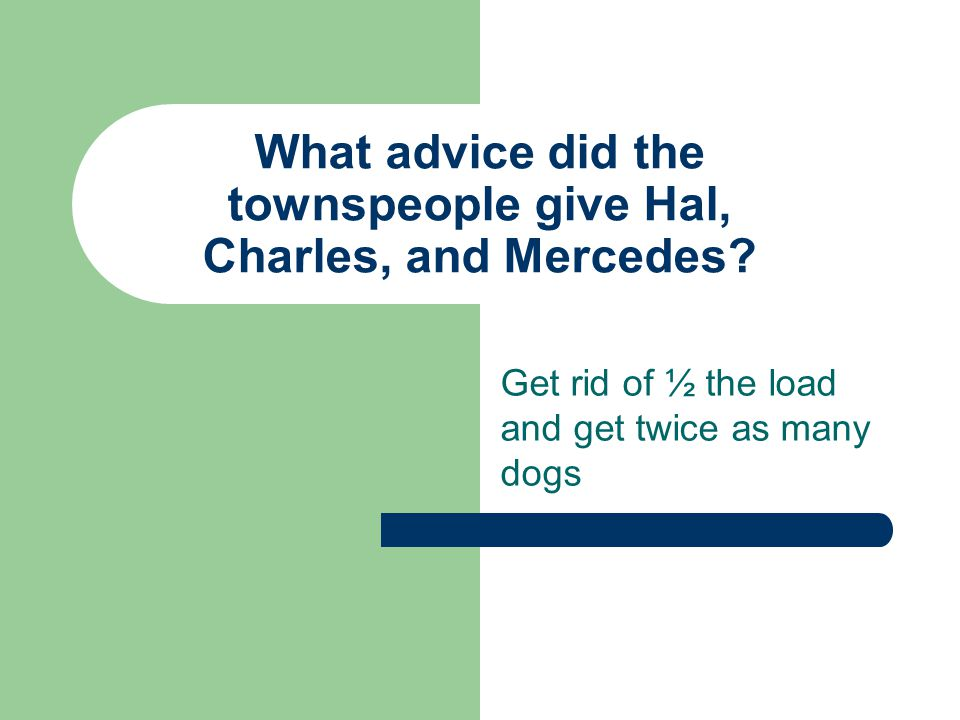What advice did the townspeople give Hal, Charles, and Mercedes.