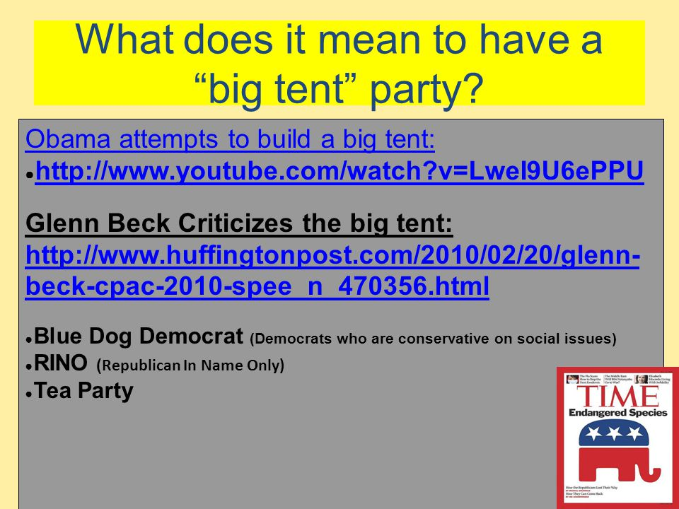 "What does it mean to have a ""big tent"" party? Obama attempts to build a big tent: ● http://www.youtube.com/watch?v=LweI9U6ePPU http://www.youtube.com/"