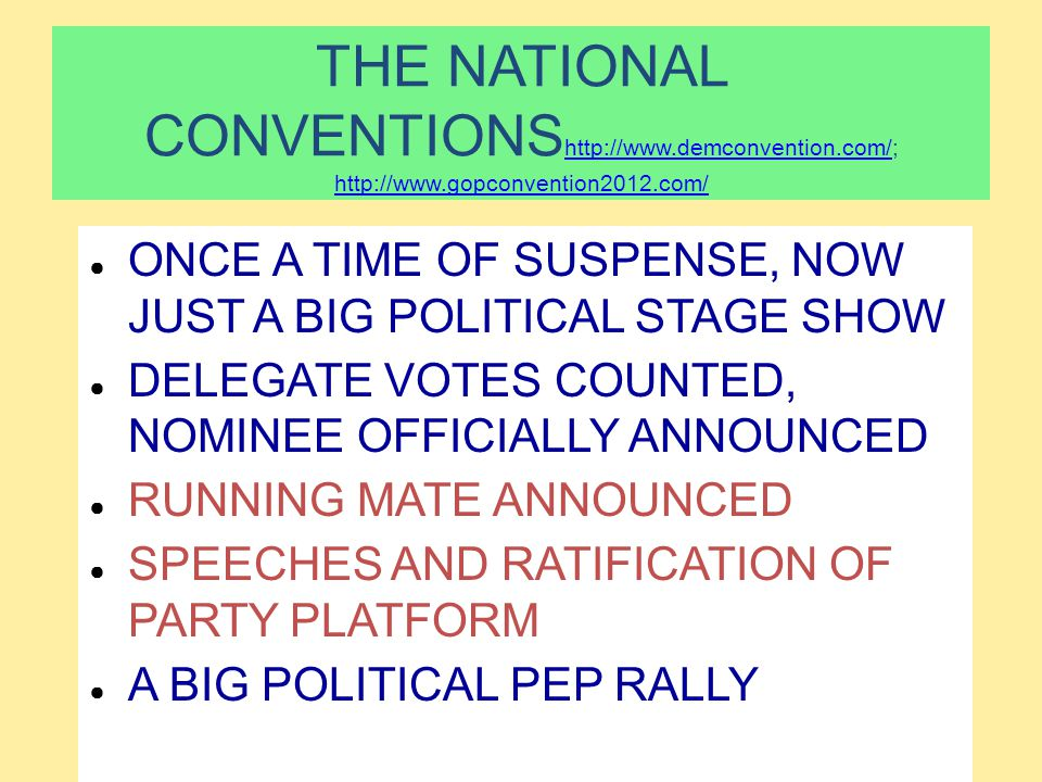 THE NATIONAL CONVENTIONS http://www.demconvention.com/; http://www.gopconvention2012.com/ http://www.demconvention.com/ http://www.gopconvention2012.c