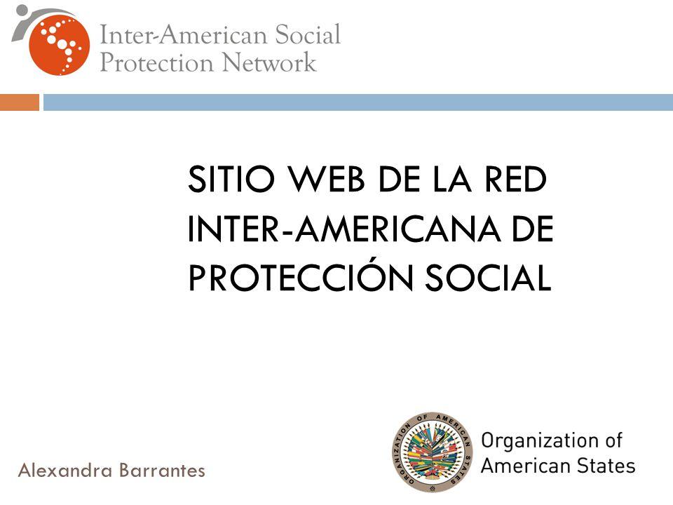 SITIO WEB DE LA RED INTER-AMERICANA DE PROTECCIÓN SOCIAL Alexandra Barrantes