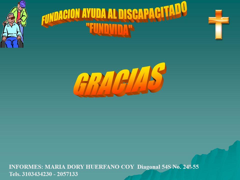 INFORMES: MARIA DORY HUERFANO COY Diagonal 54S No. 24ª-55 Tels. 3103434230 - 2057133
