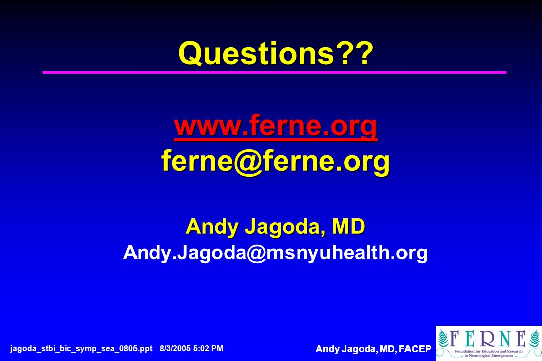 Andy Jagoda, MD, FACEP Questions . www.ferne.org ferne@ferne.org Andy Jagoda, MD Questions .