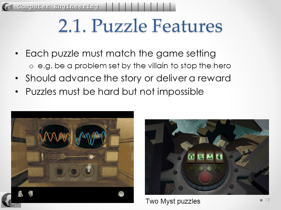 242-515 AGD: 2. Genres19 Each puzzle must match the game setting o e.g.