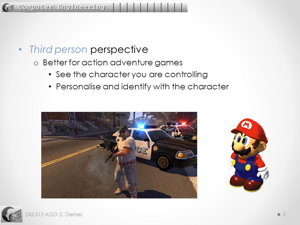 242-515 AGD: 2.Genres6 A game level must be visually appealing and fit into the storyline.