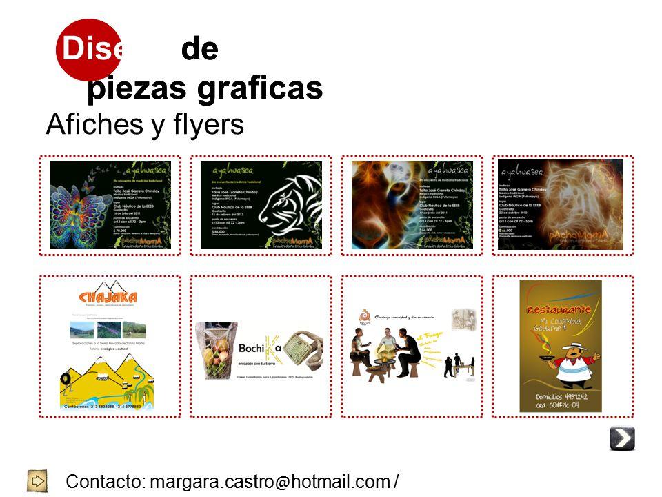 Diseño de piezas graficas Contacto: margara.castro @ hotmail.com / 3144704644 / 8752239 - 4057001 Afiches y flyers