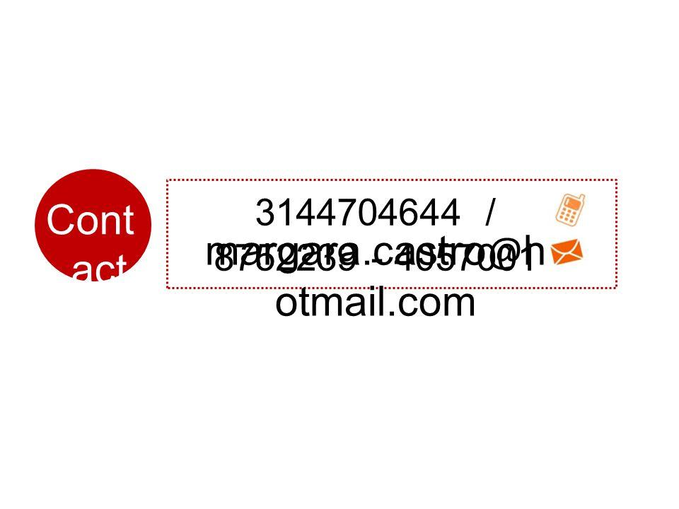 Cont act o 3144704644 / 8752239 - 4057001 margara.castro @ h otmail.com