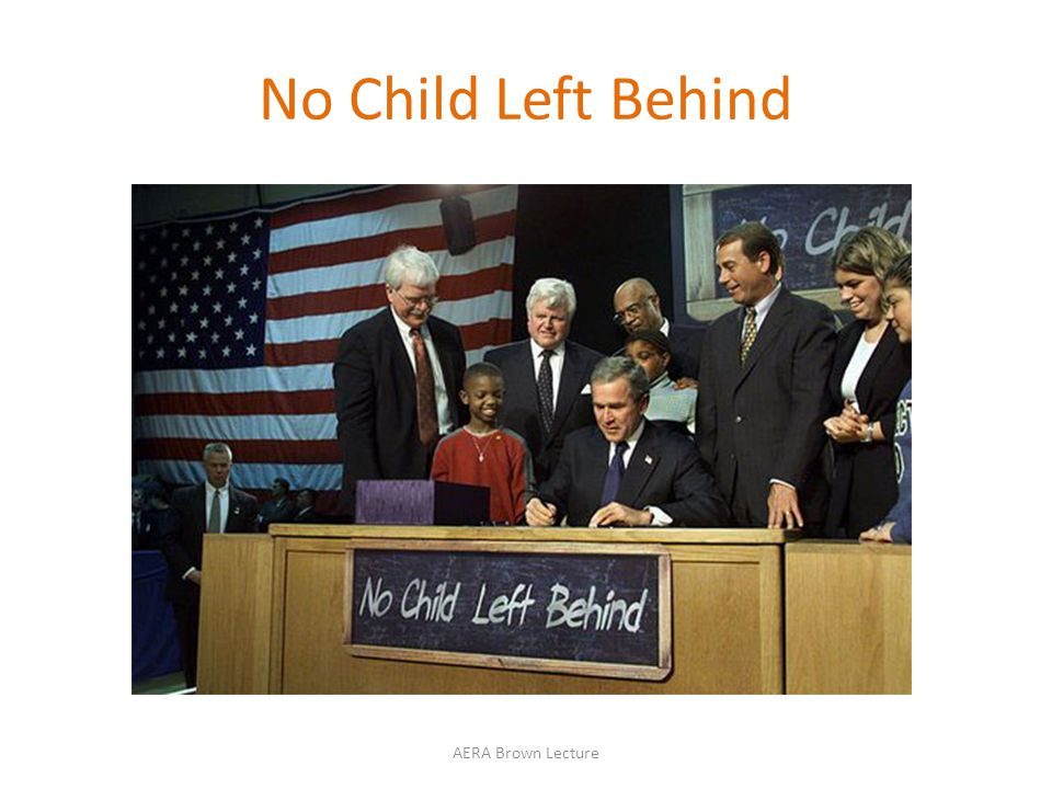 No Child Left Behind AERA Brown Lecture