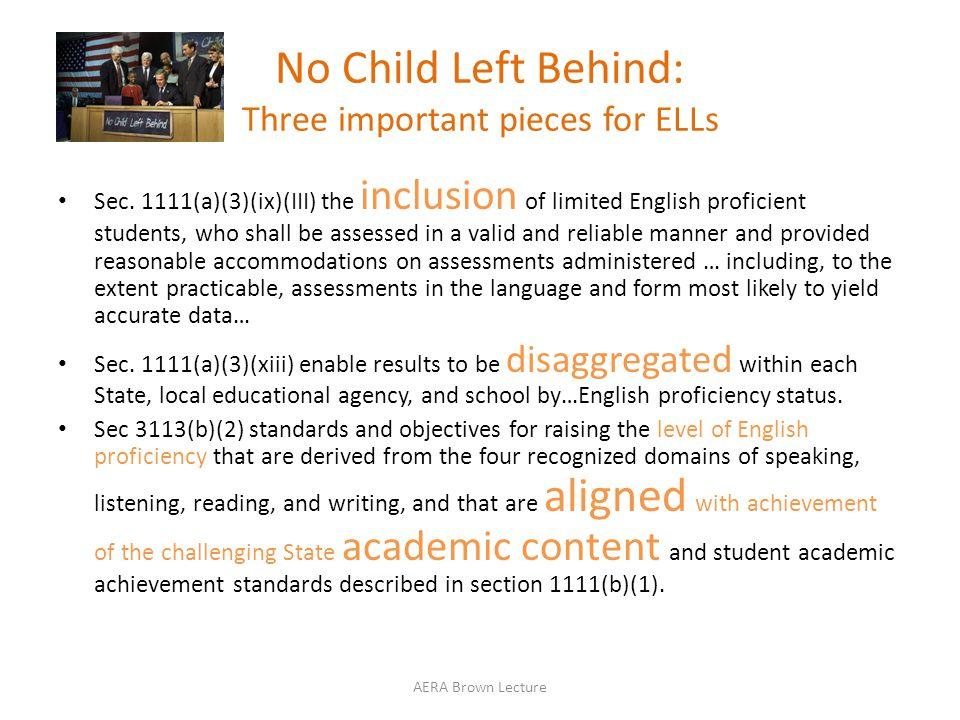 No Child Left Behind: Three important pieces for ELLs Sec.