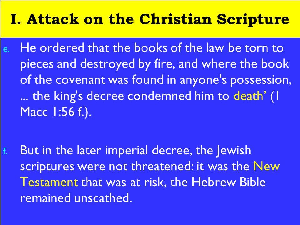6 I.Attack on the Christian Scripture e.