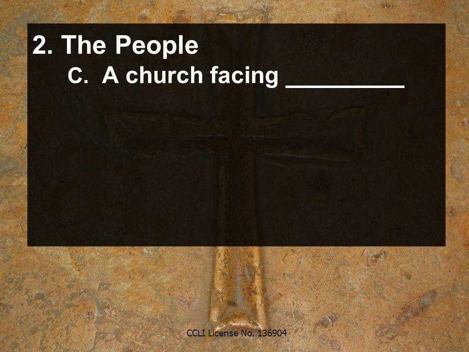 CCLI License No. 136904 2. The People C. A church facing _________