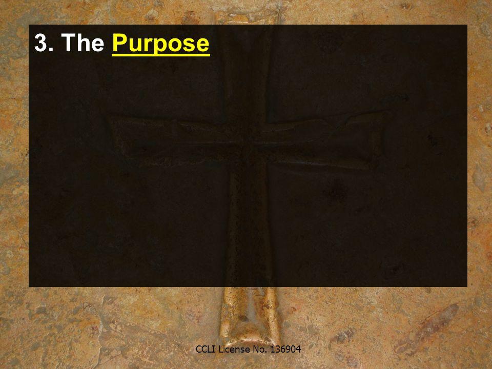 CCLI License No. 136904 3. The Purpose