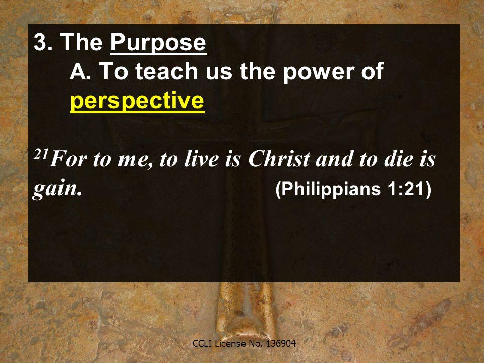 CCLI License No. 136904 3. The Purpose A.