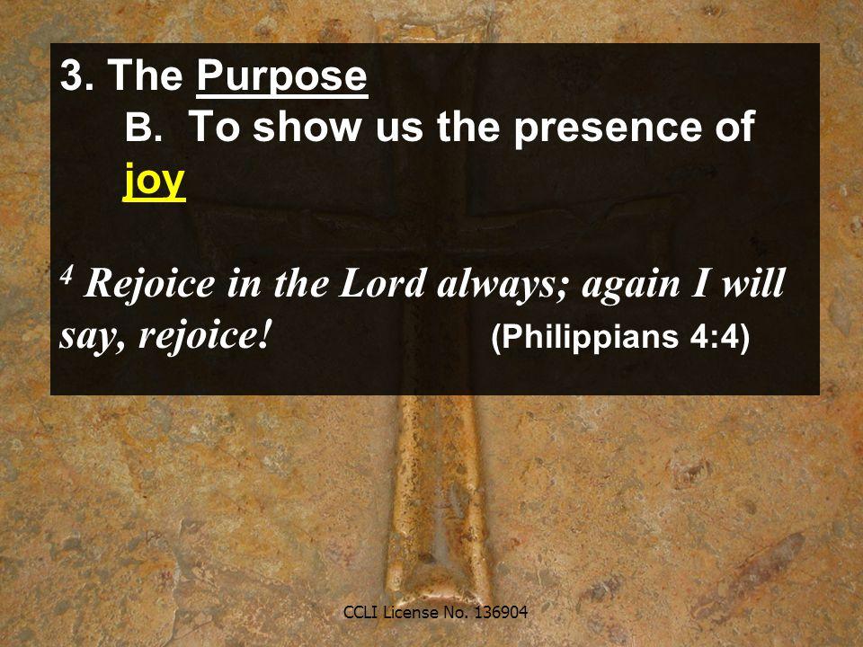 CCLI License No. 136904 3. The Purpose B.