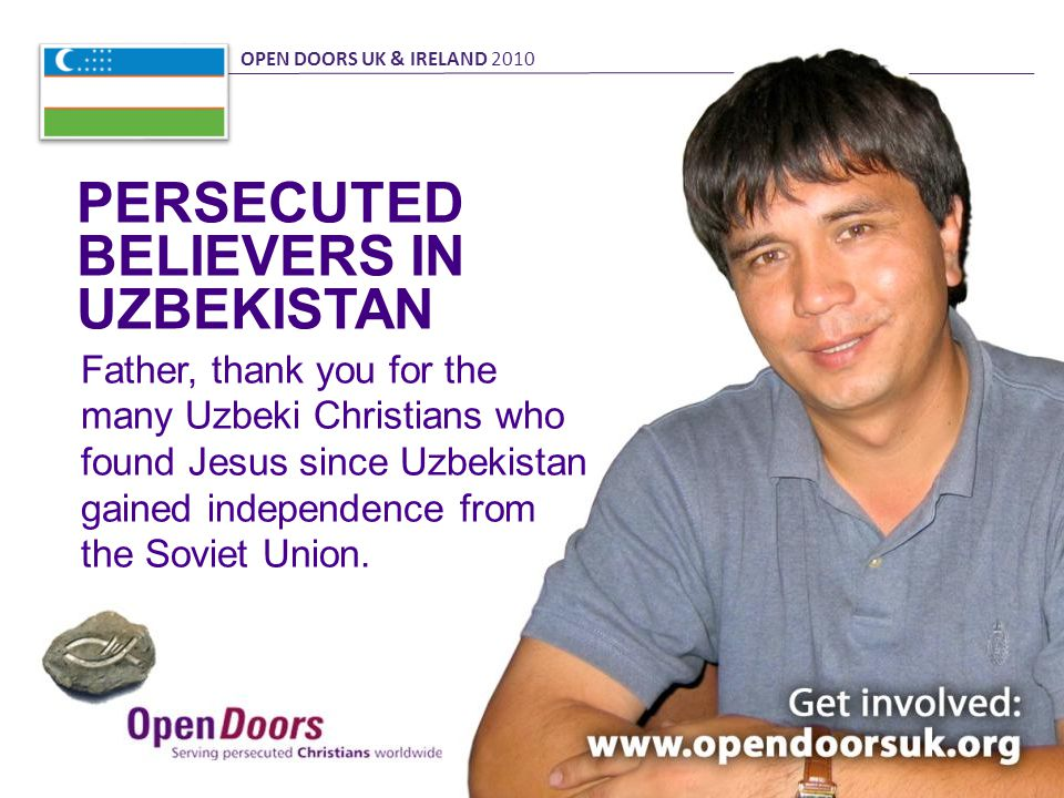 Father, thank you for the many Uzbeki Christians who found Jesus since Uzbekistan gained independence from the Soviet Union.