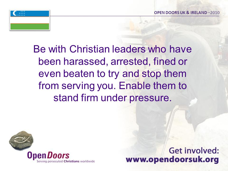 Be with Christian leaders who have been harassed, arrested, fined or even beaten to try and stop them from serving you.